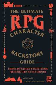 the-ultimate-rpg-character-backstory-guide-9781507208373_hr
