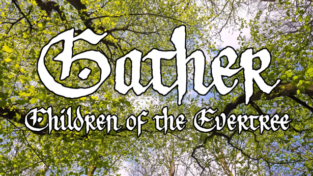 Gather Children of the Evertree
